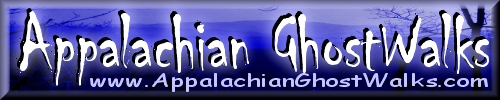 Appalachian GhostWalks Haunted Vacations Ghost and History Tours